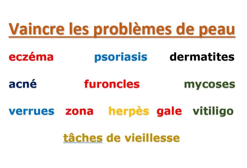 Chimie Naturelle - vaincre les problèmes de peau : eczéma, psoriasis, dermatites, acné, furoncles, mycoses, verrues, zona, herpès, gale, vitiligo, tâches de vieillesse, rides
