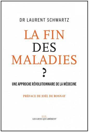 """Dr Laurent Schwartz, Cancer maladie métabolique, livre : """"La fin des maladies"""""""